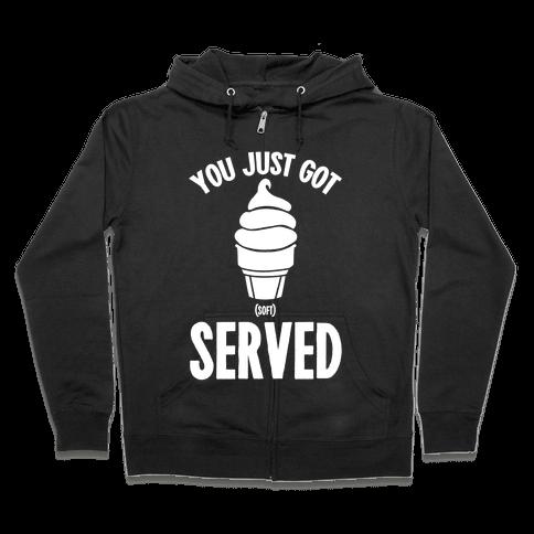 You Just Got Soft Served Zip Hoodie