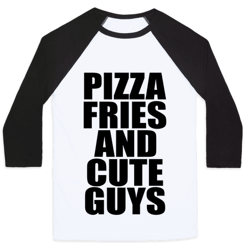 Pizza, Fries, and Cute Guys Baseball Tee