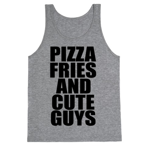 Pizza, Fries, and Cute Guys Tank Top