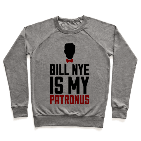 Bill Nye Is My Patronus Pullover