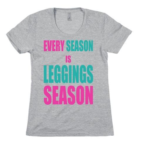 Every Season is Leggings Season (slim fit) Womens T-Shirt