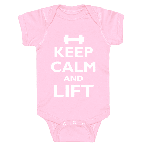 Keep Calm And Lift Baby Onesy