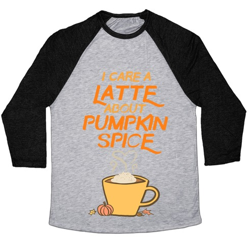 I Care a Latte (Pumpkin Spice) Baseball Tee