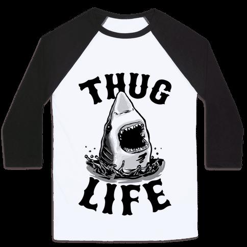Thug Life Shark Baseball Tee