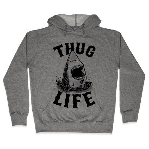 Thug Life Shark Hooded Sweatshirt