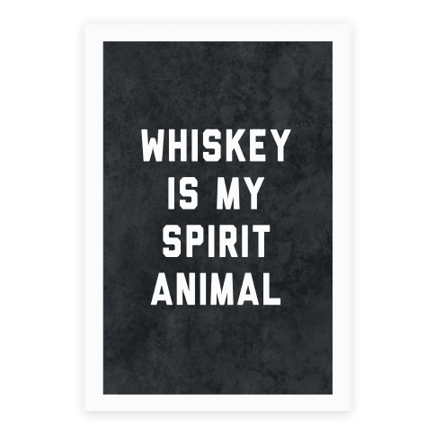 Whiskey Is My Spirit Animal Poster