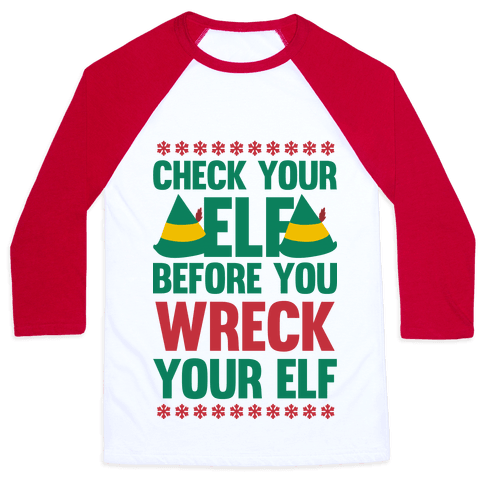 Check Your Elf Before You Wreck Your Elf (Red/Green) Baseball Tee