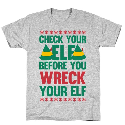 Check Your Elf Before You Wreck Your Elf (Red/Green) T-Shirt