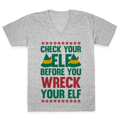 Check Your Elf Before You Wreck Your Elf (Red/Green) V-Neck Tee Shirt
