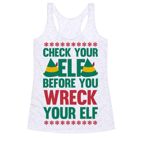 Check Your Elf Before You Wreck Your Elf (Red/Green) Racerback Tank Top