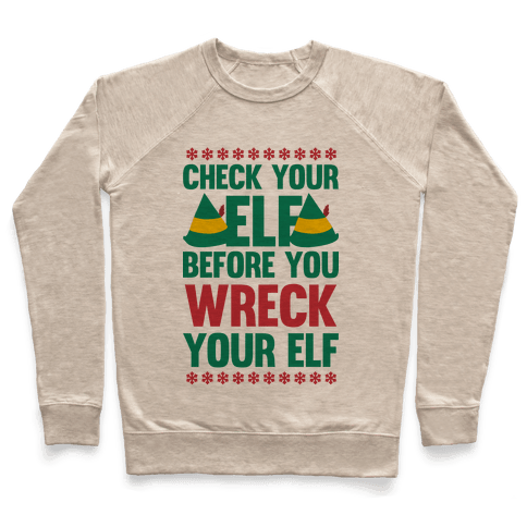 Check Your Elf Before You Wreck Your Elf (Red/Green) Pullover