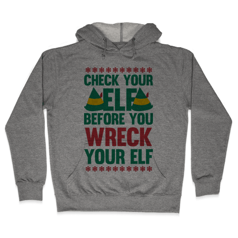 Check Your Elf Before You Wreck Your Elf (Red/Green) Hooded Sweatshirt