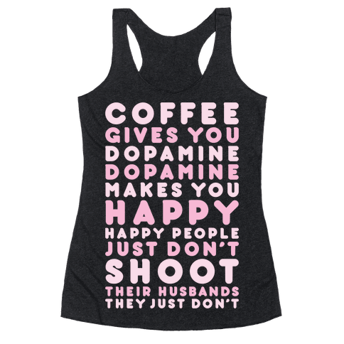 Coffee Gives You Dopamine Racerback Tank Top