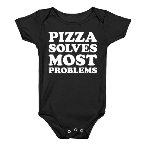 Pizza Solves Most Problems Baby Onesy