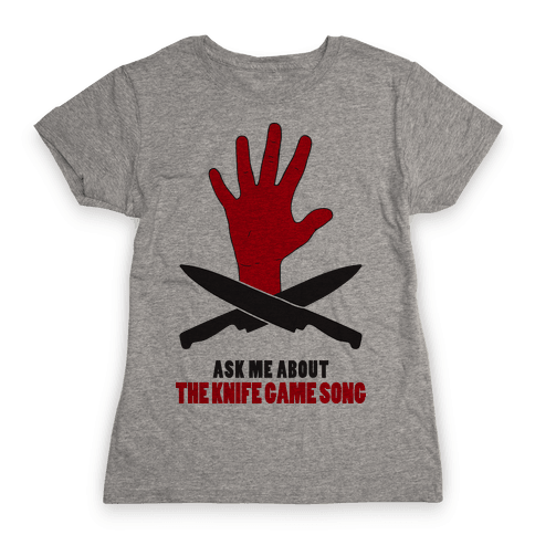 Ask Me About The Knife Game Song (Tank) Womens T-Shirt