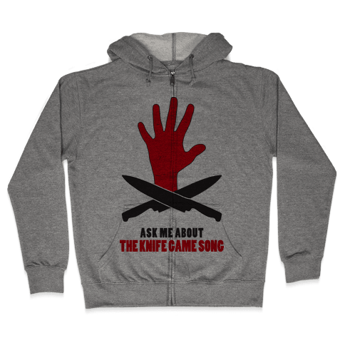 Ask Me About The Knife Game Song (Tank) Zip Hoodie
