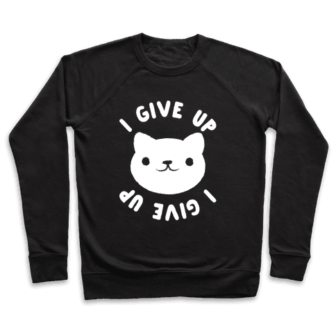 I Give Up Cat Pullover
