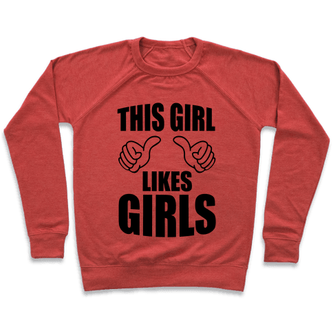 This Girl Likes Girls Pullover