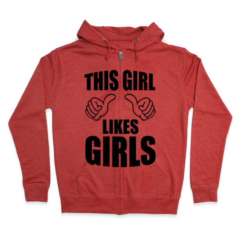 This Girl Likes Girls Zip Hoodie