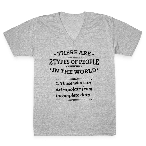 There Are Two Types Of People In The World  V-Neck Tee Shirt