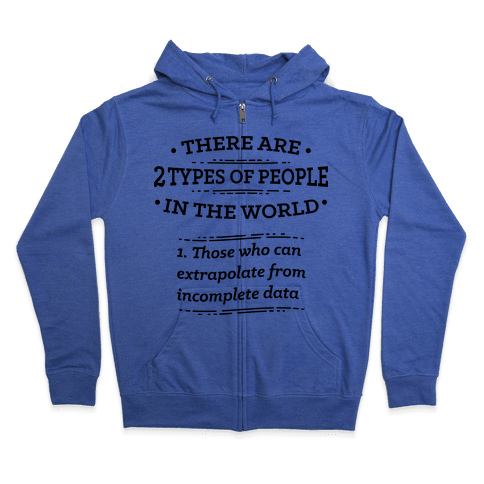 There Are Two Types Of People In The World  Zip Hoodie