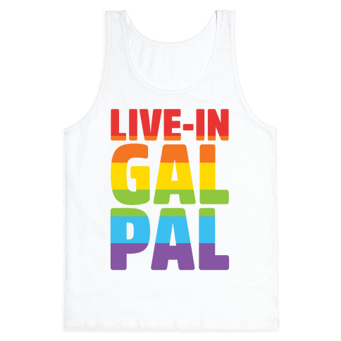 Live-In Gal Pal Tank Top