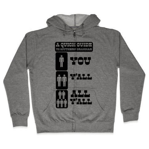 Quick Guide to Southern Grammar Zip Hoodie