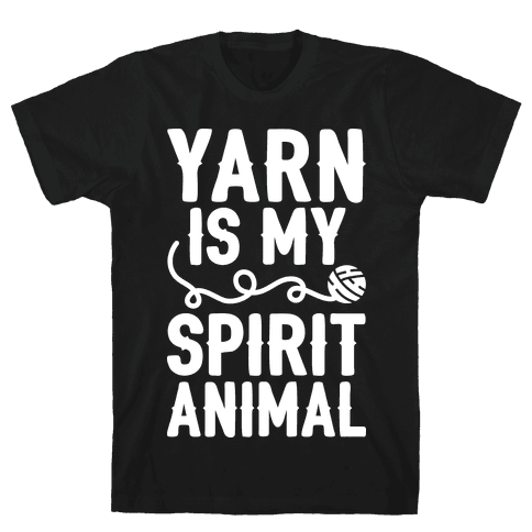 Yarn Is My Spirit Animal Mens T-Shirt