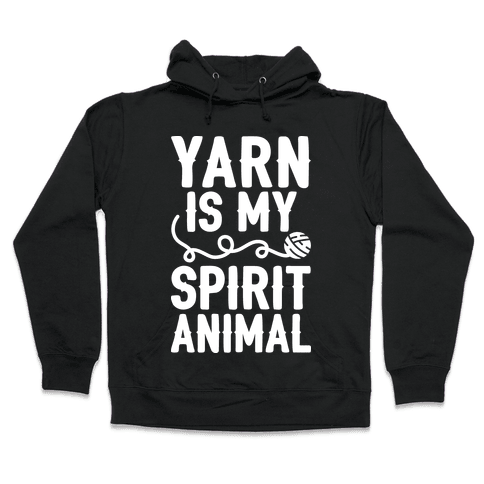 Yarn Is My Spirit Animal Hooded Sweatshirt