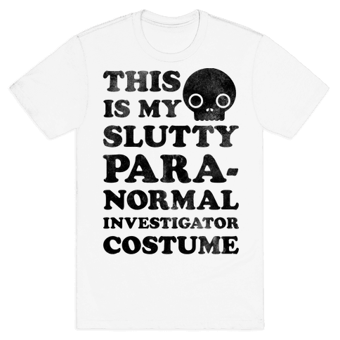 This Is My Slutty Paranormal Investigator Costume Mens T-Shirt