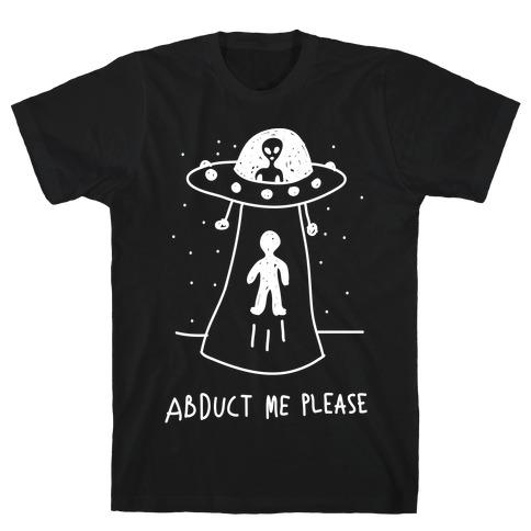 Abduct Me Please Mens T-Shirt