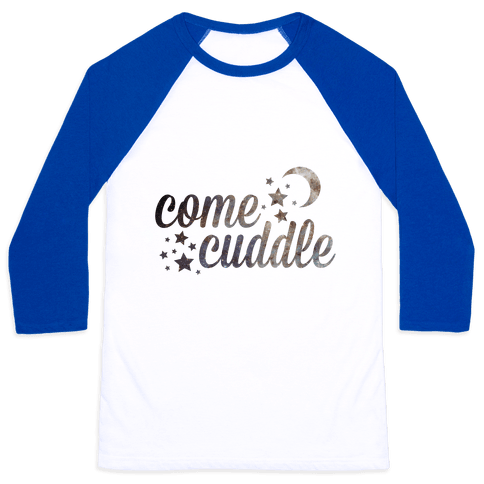 Come Cuddle Baseball Tee