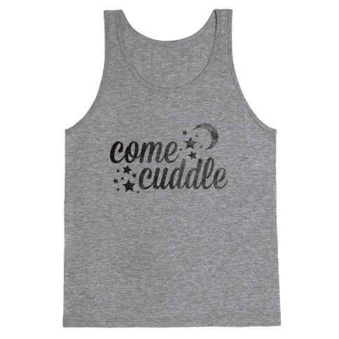 Come Cuddle Tank Top