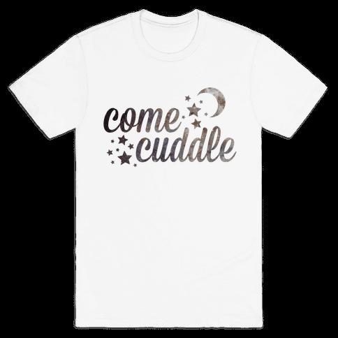 Come Cuddle Mens T-Shirt