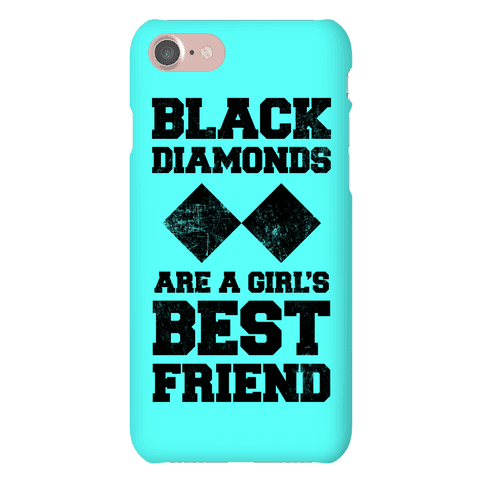 Black Diamonds Are A Girl's Best Friend Phone Case