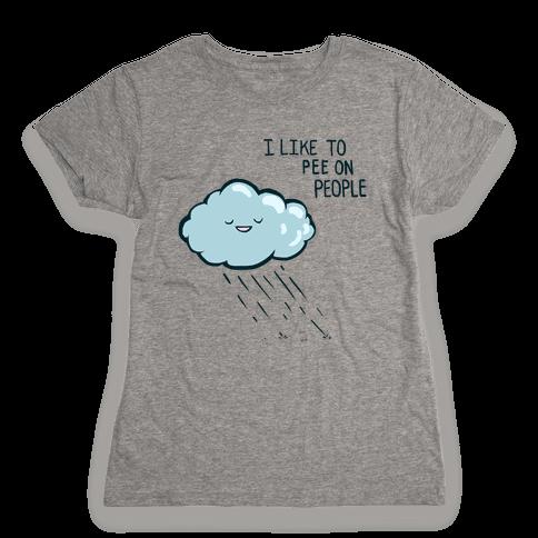 I Like To Pee On People Womens T-Shirt
