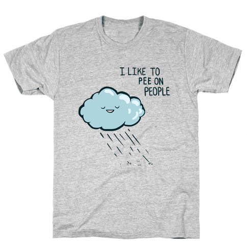 I Like To Pee On People Mens T-Shirt