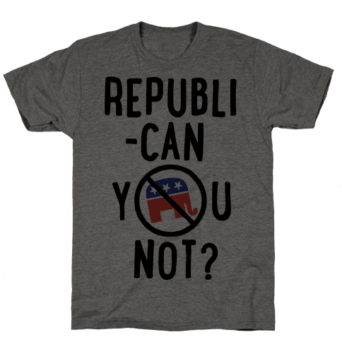 Republican you not? Mens T-Shirt