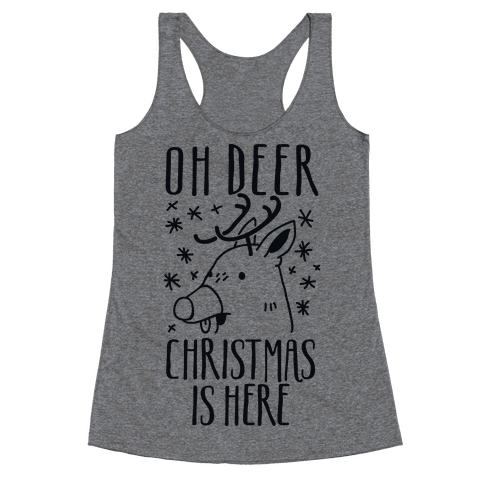 Oh Deer Christmas is Here  Racerback Tank Top