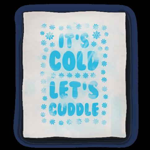 It's Cold. Let's Cuddle