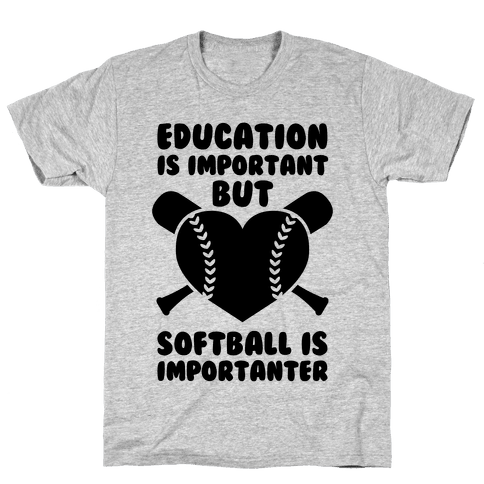 Education is Important But Softball Is Importanter Mens T-Shirt