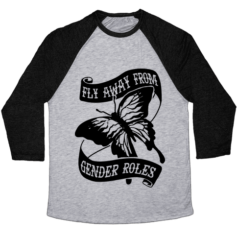 Fly Away From Gender Roles Baseball Tee