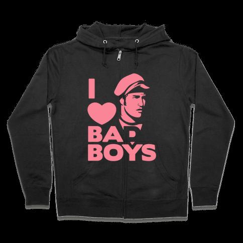 I Love Bad Boys Zip Hoodie