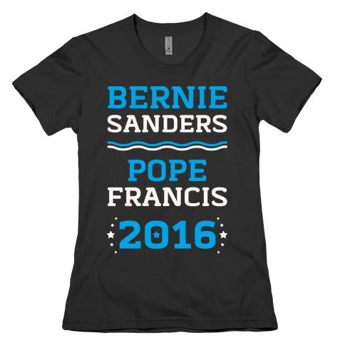Bernie Sanders / Pope Francis 2016 Womens T-Shirt
