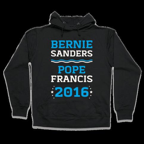 Bernie Sanders / Pope Francis 2016 Hooded Sweatshirt