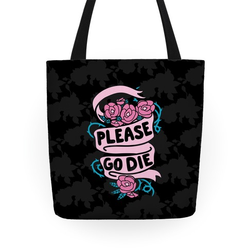 Please Go Die Tote