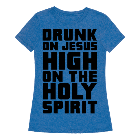 [Image: 6710-heathered_blue_nl-z1-t-drunk-on-jes...spirit.png]