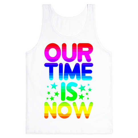 Our Time Is Now Tank Top