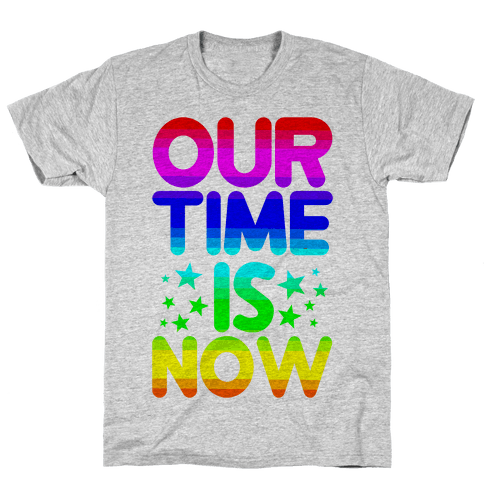 Our Time Is Now Mens T-Shirt