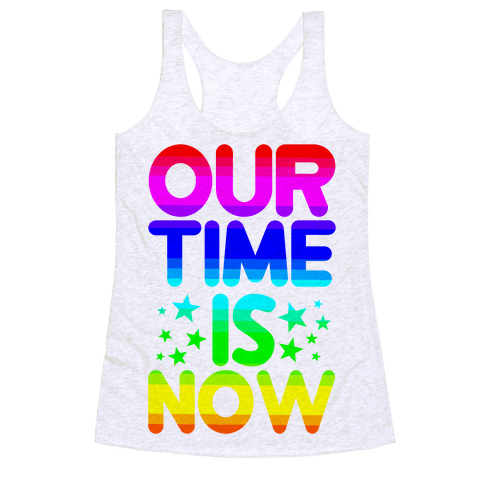 Our Time Is Now Racerback Tank Top